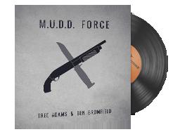Набор музыки | Tree Adams and Ben Bromfield — M.U.D.D. FORCE