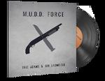 M.U.D.D. FORCE