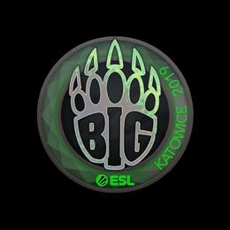 BIG (Holo) | Katowice 2019