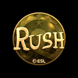 RUSH (Gold) | Katowice 2019