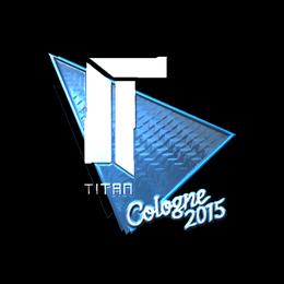 Titan (Foil) | Cologne 2015