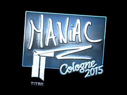 Maniac | Cologne 2015