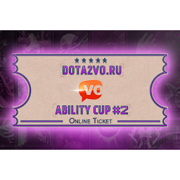 Dota2VO Ability Cup #2 Ticket