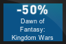 50% OFF Dawn of Fantasy: Kingdom Wars