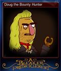 Doug the Bounty Hunter
