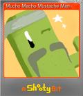 Mucho Macho Mustache Man