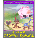 Sausage! The mighty space pig! (Foil)