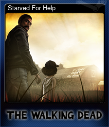 Starved For Help (Trading Card)
