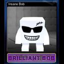 Insane Bob