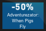 50% OFF Adventurezator: When Pigs Fly