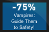 75% OFF Vampires: Guide Them to Safety!