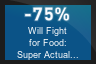 75% OFF Will Fight for Food: Super Actual Sellout: Game of the Hour