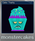 Cake: Trashy