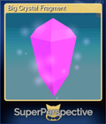 Big Crystal Fragment
