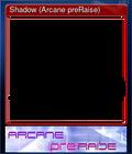 Shadow (Arcane preRaise)