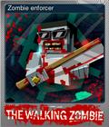 Zombie enforcer