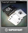 Superfight and chill