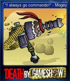 """I always go commando!"" - Mogey"