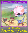 Sausage! The mighty space pig!