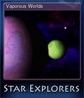 Vaporous Worlds