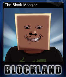 The Block Mongler (Trading Card)
