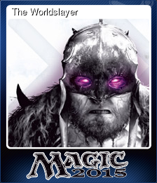 The Worldslayer (Trading Card)