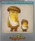 Biggus Diggus & Julius Bombeus