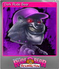 Dark Rude Bear