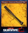 Weapon: Improved Baseball Bat