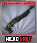 Machine Gunner Weapon