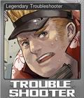 Legendary Troubleshooter