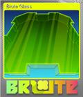 Brute Glass