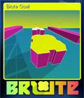 Brute Goal