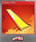 Slippery Slide