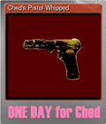 Ched's Pistol Whipped