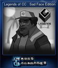Legends of CC : Sad Face Edition