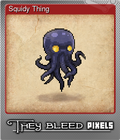 Squidy Thing