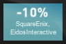 10% OFF Square Enix,  Eidos Interactive