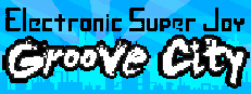 Electronic Super Joy: Groove City