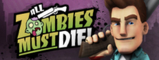 All Zombies Must Die!