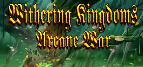 '.Withering Kingdom: Arcane War.'