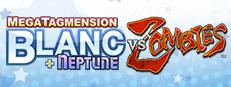 MegaTagmension Blanc + Neptune VS Zombies (Neptunia)