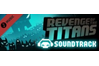 Revenge of the Titans: Soundtrack