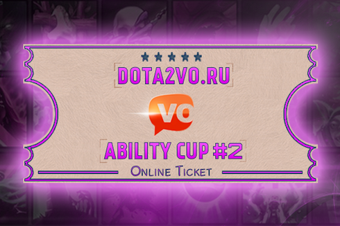 Dota2VO Ability Cup #2 Ticket Prices