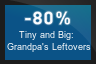 80% OFF Tiny and Big:   Grandpa's Leftovers