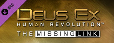 Deus Ex: Human Revolution™ – The Missing Link