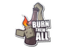 Skin Sticker | Burn Them All